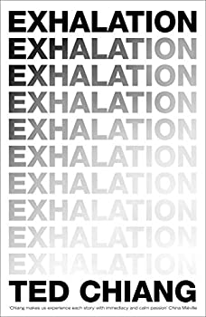 Exhalation: Stories by Ted Chiang science fiction and fantasy book and audiobook reviews