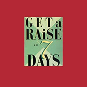 Get a Raise in 7 Days Hörbuch