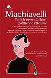 Tutte le opere storiche, politiche e letterarie (eNewton Classici)
