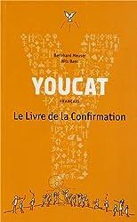 Youcat français : Le livre de la confirmation