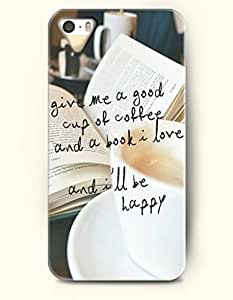 OOFIT Stylish Give Me A Good Cup Of Coffee And A Bool I Love And I'Ll Be Happy Pattern Case for iPhone 4 4S -- Life Quotes Series