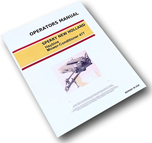 Mower Owners Manual - New Holland 477 Haybine Mower Conditioner Owners Operators Manual Maintenance