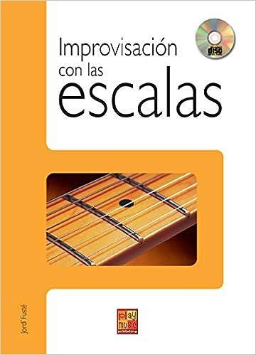 Improvisación con las escalas en la guitarra - 1 Libro + 1 CD ...