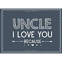 Uncle I Love You Because: Prompted Fill In The Blank Book