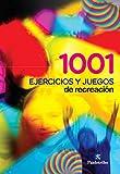 1001 ejercicios y juegos de recreación (Educación Física) (Spanish Edition)