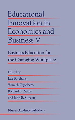 005: Educational Innovation in Economics and Business V: Business Education for the Changing Workplace
