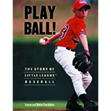 Play Ball! The Story of Little League Baseball