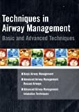 Techniques in Airway Management: Basic & Advanced Techniques, Universi (University Medical Services), 1428360891