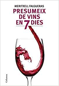 Presumeix de Vins en Nomes set Dies: 9788466412995: Amazon.com: Books
