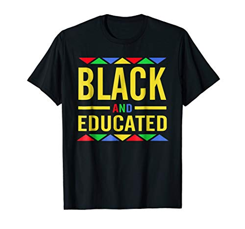 Black And Educated Black History Tee Shirt