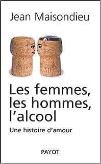 Les femmes, les hommes, l'alcool : une histoire d'amour, Maisondieu, Jean
