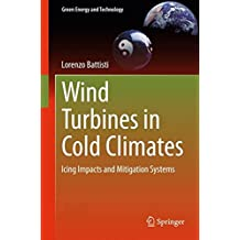 Wind Turbines in Cold Climates: Icing Impacts and Mitigation Systems