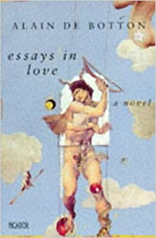 essays in love amazon co uk alain de botton books essays in love