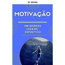 MOTIVAÇÃO: Um Manual (quase) Definitivo