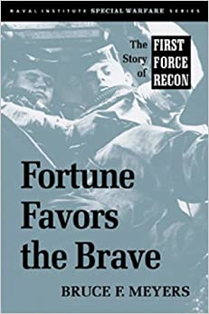 Book Fortune Favors the Brave: The Story of First Force Recon (Special Warfare)