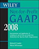 Wiley Not-for-Profit GAAP 2008: Interpretation and Application of Generally Accepted Accounting Principles