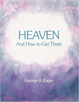 Heaven And How To Get There Amazon Com Books