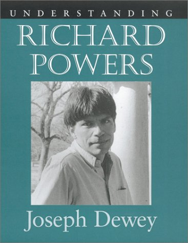 Understanding Richard Powers (Understanding Contemporary American Literature)