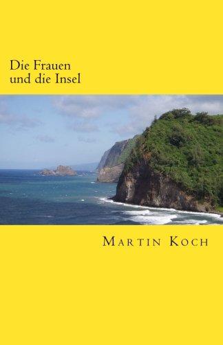 Die Frauen und die Insel: Roman