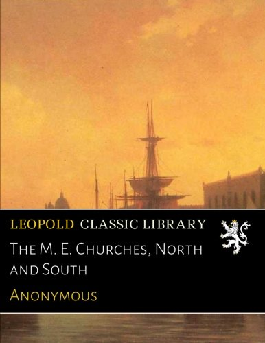 The M. E. Churches, North and South ebook