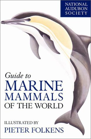 National Audubon Society Guide to Marine Mammals of the World (National Audubon Society Field Guide Series.) - Book  of the National Audubon Society Field Guides