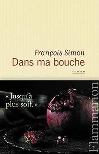 Dans ma bouche par François Simon