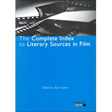 The Complete Guide to Literary Sources on Film