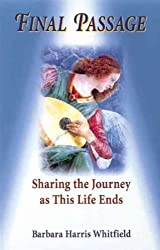 Final Passage: Sharing the Journey at This Life's End (Paperback) - Common