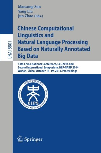 Chinese Computational Linguistics and Natural Language Processing Based on Naturally Annotated Big Data (Lecture Notes in Computer Science) ()