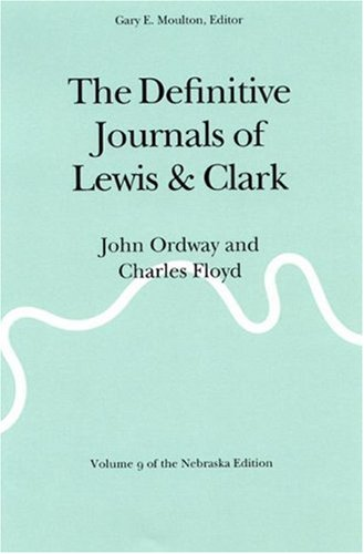 The Definitive Journals of Lewis and Clark, Vol. 9: John Ordway and Charles Floyd