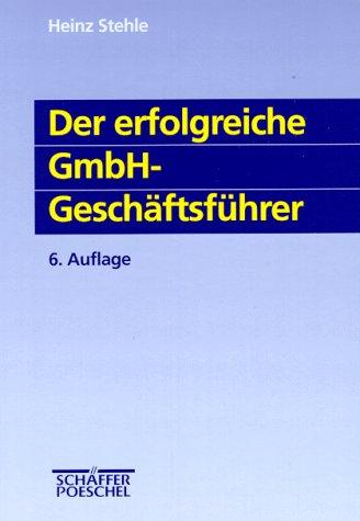 Der erfolgreiche GmbH- Geschäftsführer