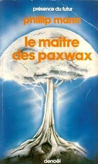 Le maître des Paxwax par Phillip Mann