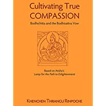 Cultivating True Compassion: Bodhichitta and the Bodhisattva Vow