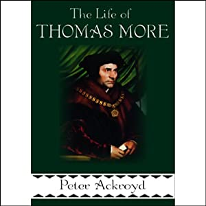 The Life of Thomas More Hörbuch