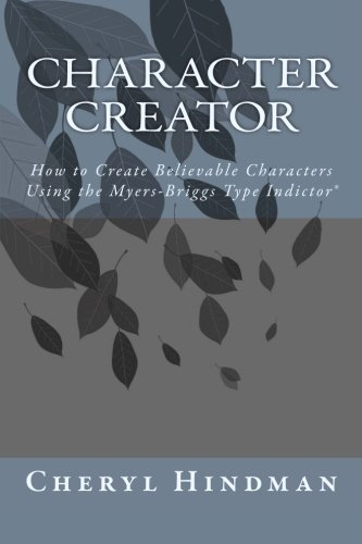 Download Character Creator: How to Create Believable Characters Using the Myers-Briggs Type Indicator® ebook
