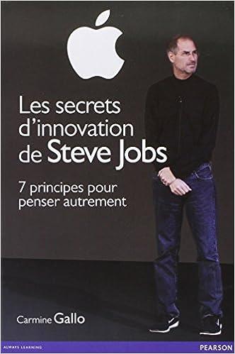 Lire en ligne Les secrets d'innovation de Steve Jobs : 7 principes pour penser autrement pdf epub
