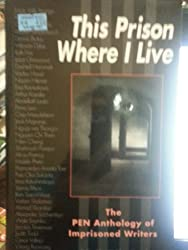 This Prison Where I Live: PEN Anthology of Imprisoned Writers (Global issues series)