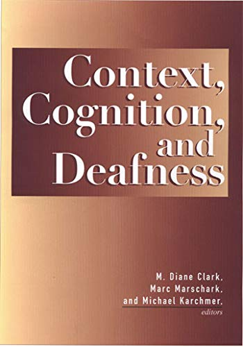 Context, Cognition, and Deafness by Gallaudet University Press