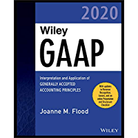 Wiley GAAP 2020: Interpretation and Application of Generally Accepted Accounting Principles (Wiley Regulatory Reporting Book 99) (English Edition)