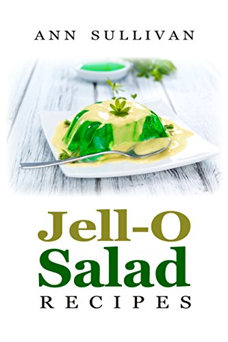 Jell-O Salad Recipes by Ann Sullivan