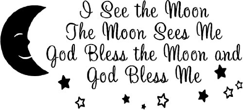 - I see the moon and the moon sees me God bless the moon and God bless me wall art wall sayings