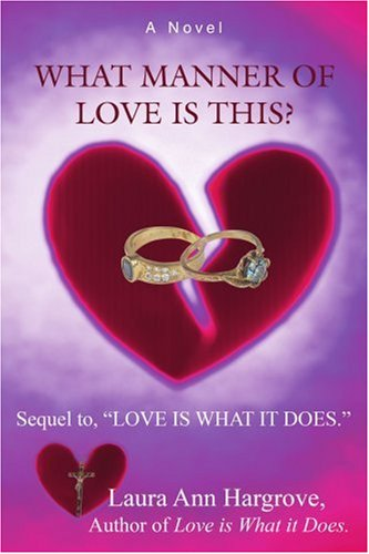 """Download What Manner of Love is This?: Sequel to, """"LOVE IS WHAT IT DOES."""" pdf"""