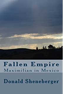 Fallen Empire: Maximilian in Mexico