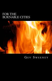 For the Burnable Cities by [Sweeney, Gev]
