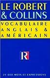 le robert et collins vocabulaire anglais et am?ricain