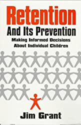 Retention and Its Prevention: Making Informed Decisions About Individual Children