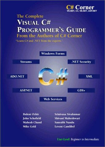 The Complete Visual C# Programmer's Guide from the Authors of C# Corner by Brand: Microgold Software Inc