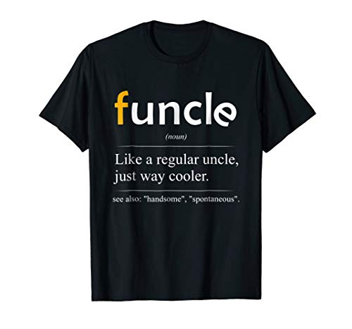Funcle Definition T-shirt - Handsome Spontaneous Best Uncle