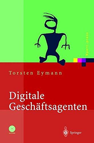 Digitale Geschäftsagenten: Softwareagenten im Einsatz (Xpert.press) (German Edition) by Springer