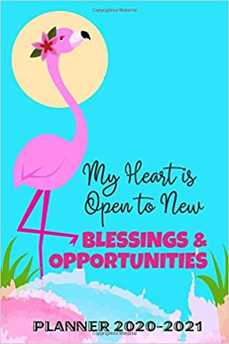 Planner 2020-2021: My Heart is Open To New Blessings ...